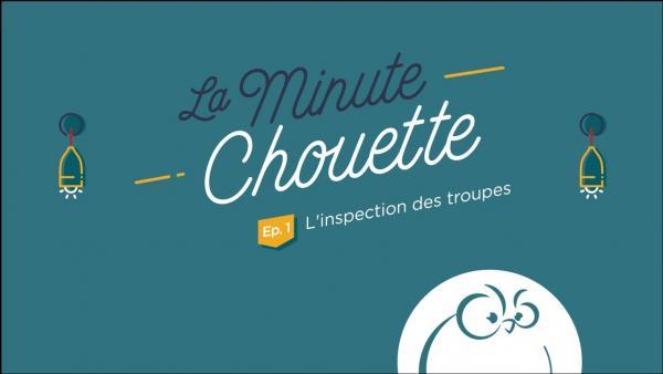 Ep 1 : L'inspection des troupes - La Minute Chouette - Chouette Hotel